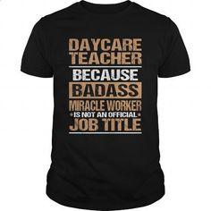 DAYCARE-TEACHER - #graphic hoodies #linen shirt. I WANT THIS => https://www.sunfrog.com/LifeStyle/DAYCARE-TEACHER-145908384-Black-Guys.html?60505