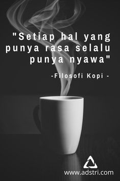 Setiap hal yang punya rasa selalu punya nyawa - filosofi kopi - www People Quotes, True Quotes, Best Quotes, Qoutes, Motivational Quotes, Inspirational Quotes, Muslim Quotes, Islamic Quotes, Wattpad Quotes