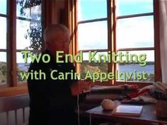 Twined Knitting - Two End Knitting - Tvåändsstickning - Learn with Carin Appelqvist - YouTube