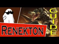 Renekton Guide S6 ~ League of Legends
