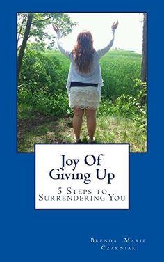 Joy Of Giving Up, http://www.amazon.com/dp/B00M0AJ73E/ref=cm_sw_r_pi_awdm_W6r6tb0707RK2