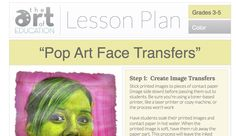Level: 3-5Art Education Lesson Plan Art Elements: Shape, Color Art Skills:Painting, Creating a Transfer Art History:Andy Warhol Pop Art and Andy Warhol are always crowd favorites at the elementary level. Add in the fun process of image transferring with contact paper, and you've got a winning lesson! Students love creating their Warhol'd faces and seeing …