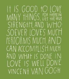 It is good to love many things...