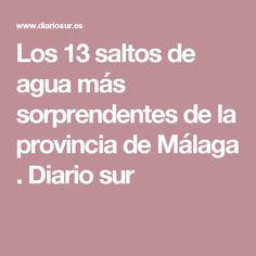 Los 13 saltos de agua más sorprendentes de la provincia de Málaga . Diario sur Waterfalls, Water, Viajes