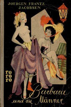 1950; Barbara und die Männer [Barbara]by Joergen Frantz Jacobsen. Great cover art by Karl Gröning Jr. und Gisela Pferdmenges. Original Danish story
