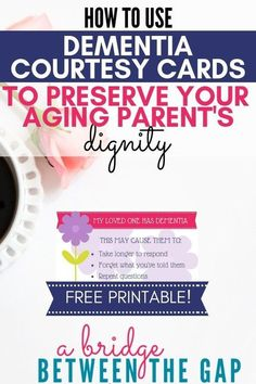 Using #dementia courtesy cards to help preserve your aging parent's dignity: