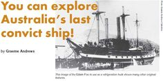 You can explore Australia's last convict ship! by Graeme Andrews / This image of the Edwin Fox in use as a refrigeration hulk shows many other original features.