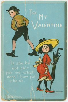 """""""If she be not fair for me what care I how fair she be."""" Vintage Valentine's Day postcards from the early 1900s – some bitter, mostly sweet."""