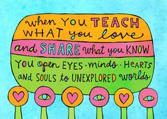 "my doodle ""teach what you love"". a token of thanks to the teachers of our world. illustration and text © aimee myers dolich. artsyville.etsy.com."