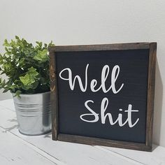 Handmade Well Shit Wood Sign Sign black with dark wood trim and white letters to Rustic Signs, Rustic Decor, Wood Signs, Rustic Chair, Rustic Theme, Dark Wood Trim, Wall Decor, Room Decor, Cute Dorm Rooms