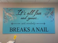 Wall quote for nail room@ Fringe Beauty Studio. Manicure Quotes, Nail Quotes, Diy Manicure, Wall Art Quotes, Quote Wall, Home Nail Salon, Nail Salon Design, Nail Salon Decor, Nail Signs