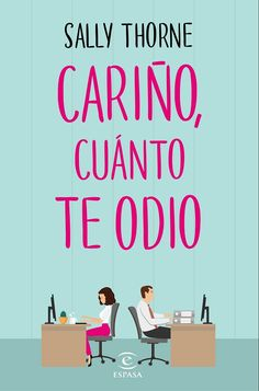 Buy Cariño, cuánto te odio by Sally Thorne, Santiago del Rey Farrés and Read this Book on Kobo's Free Apps. Discover Kobo's Vast Collection of Ebooks and Audiobooks Today - Over 4 Million Titles! Good Books, Books To Read, My Books, Reading Lists, Book Lists, Love Book, This Book, Pretty Little Lairs, Beautiful Book Covers