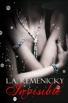 """20/01/17 Invisible By LA Remenicky Genre: Romantic Suspense They found each other. Then the killer found them. Detective Jackson """"Jax"""" McKenna walks into a psychologist's office and finds that the …"""