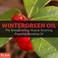 Wintergreen Oil Relieves Muscles, Flus & Poor Digestion http://draxe.com/wintergreen-oil/