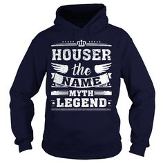 HOUSER, the name, the myth, the legend tshirt #gift #ideas #Popular #Everything #Videos #Shop #Animals #pets #Architecture #Art #Cars #motorcycles #Celebrities #DIY #crafts #Design #Education #Entertainment #Food #drink #Gardening #Geek #Hair #beauty #Health #fitness #History #Holidays #events #Home decor #Humor #Illustrations #posters #Kids #parenting #Men #Outdoors #Photography #Products #Quotes #Science #nature #Sports #Tattoos #Technology #Travel #Weddings #Women