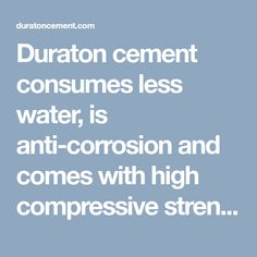 Duraton is indias most advanced cement company with presence in duraton cement consumes less water is anti corrosion and comes with high compressive strength fandeluxe Image collections