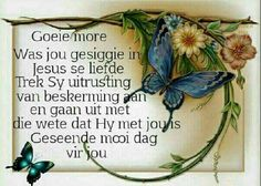 Good Morning Wishes, Day Wishes, Good Morning Quotes, Evening Greetings, Goeie More, Afrikaans Quotes, Positive Thoughts, Poems, Life Quotes