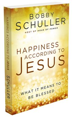 """No matter how great the suffering of life, anyone can have real happiness by living in the shepherding of Jesus. Pre-Order Bobby Schuller's new book, """"Happiness According to Jesus"""" today and stop waiting to live! CLICK TO ORDER."""