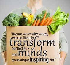 """""""Because we are what we eat, we can literally TRANSFORM our bodies and MINDS by choosing an inspiring diet."""""""