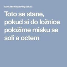 Toto se stane, pokud si do ložnice položíme misku se solí a octem Nordic Interior, Room Interior, Interior Design, Natural Medicine, Health And Beauty, Detox, Reiki, Food And Drink, Good Things