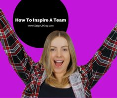 How To Inspire A Team – Can It Be Done?