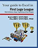 Your guide to Excel in First Lego League: Robot Architecture Design Programming and Game Strategies by Sanjeev Dwivedi (Author) Rajeev Dwivedi (Author) #Kindle US #NewRelease #Engineering #Transportation #eBook #ad