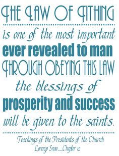 The Willis Family: Teachings of Presidents of the church: Lorenzo Snow ch The Law of Tithing Snow Quotes, Lds Quotes, Scripture Quotes, Lds Church, Church Ideas, Willis Family, Lds Blogs, Young Women Lessons, General Conference Quotes