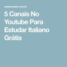 5 Canais No Youtube Para Estudar Italiano Grátis Canal No Youtube, Italian Language, Learning Italian, School Organization, Communication, Italy, Lettering, Bullet Journals, Travelling