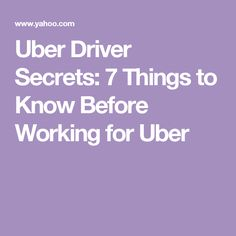Uber Driver Secrets: 7 Things to Know Before Working for Uber Uber Driving, Uber Ride, Uber Hacks, Working For Uber, How To Find Out, How To Make Money, Pta School, Job Info, Money Talks