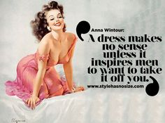 "Anna Wintour: ""A dress makes no sense, unless it inspires men to to take it off you. Vintage Humor, Vintage Ads, Pin Up Vintage, Retro Pin Up, Pin Up Quotes, Funny Quotes, Sassy Quotes, Girl Quotes, Pin Up Girls"