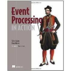Event Processing in Action (Paperback) http://www.amazon.com/dp/1935182218/?tag=wwwmoynulinfo-20 1935182218