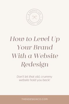 Your crummy website is holding your business back. Here's how to take your brand to the next level with a website redesign. It's time to get busy! Graphic Design Tips, Web Design Trends, Website Layout, Website Themes, Diy Projects Gone Wrong, Brand Strategist, Custom Website Design, Branding Your Business, You Are Awesome
