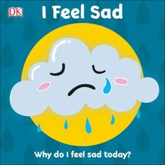 Cover image for Feeling Down, Feeling Happy, How Are You Feeling, Helping Children, Young Children, Emotional Child, Happy Today, Cheer You Up, Reading Time