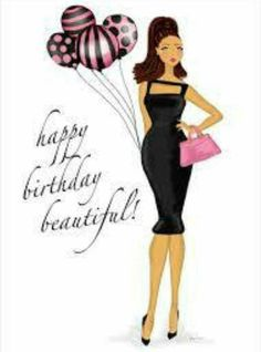 Birthday Quotes QUOTATION – Image : As the quote says – Description Birthday Balloons Card – a fabulous fashion art illustration card for a fabulous birthday wish. Happy Birthday Wishes Cards, Happy Birthday Girls, Happy Birthday Pictures, Birthday Blessings, Fabulous Birthday, Happy Birthday Quotes, Birthday Love, Birthday Design, Happy Birthday Beautiful Lady