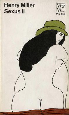 Henry Miller - Sexus ll      Cover by Per Åhlin, 1965      Via Martin Klasch on Flickr