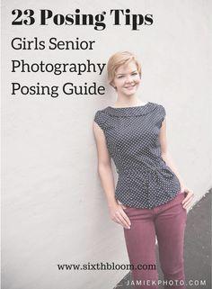 23 Posing Tips for Senior Girls Photography, Girls Posing Tips, Posing Guide, Senior Pictures, Senior Posing Guide, Senior Girls, Girls Senior Photography