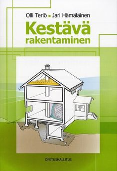 Kestävä rakentaminen : rakennusaikainen kosteudenhallinta ja energiatehokkuus, 2017.