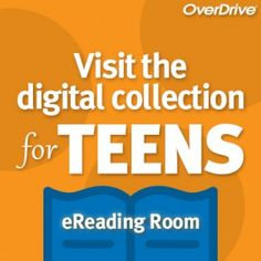 New OverDrive digital collection for Teens!  Download free ebooks and audiobooks. All you need is a library card.