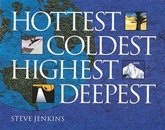 Hottest, Coldest, Highest, Deepest by Steve Jenkins https://www.amazon.com/dp/061849488X/ref=cm_sw_r_pi_dp_x_31xAybRAYHTNY