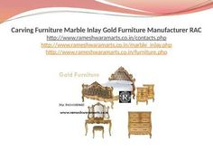 Carving Furniture Marble Inlay Gold Furniture Manufacturer RAC Gold Furniture, Modern Furniture, Furniture Manufacturers, Craft Work, Marble, Carving, Marketing, Paper Craft Work, Wood Carving