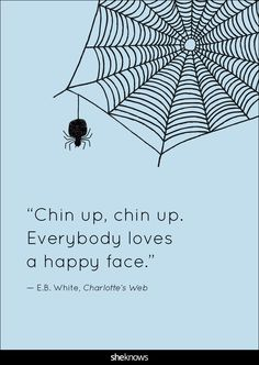 """""""Chin up, chin up. Everybody loves a happy face."""" #CharlottesWeb #Quotes"""