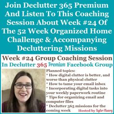 Join Declutter 365 premium and listen to this coaching session about Week #24 of the 52 Week Organized Home Challenge and accompanying decluttering missions, with a discussion of decluttering and organizing your email and digital information {on Home Storage Solutions 101} Home Organization Hacks, Paper Organization, Organizing Your Home, Organizing Tips, Cleaning Tips, Financial Organization, Organizing Coupons, Jewelry Organization, Kitchen Organization