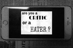 Critics versus Haters –   Explaining the massive contrast between CRITICS and a HATERS.  http://coffeebreak.jobs.id