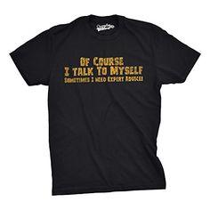 [$8.65 save 49%] Amazon #LightningDeal 74% claimed: Of Course I Talk To Myself T Shirt Expert Advice Shirt Funny... #LavaHot http://www.lavahotdeals.com/us/cheap/amazon-lightningdeal-74-claimed-talk-shirt-expert-advice/148169?utm_source=pinterest&utm_medium=rss&utm_campaign=at_lavahotdealsus