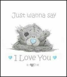 Just wanna say I Love You ♡ Tatty Teddy tjn Tatty Teddy, Cute Images, Cute Pictures, Valentines Day Images Free, Teddy Bear Quotes, Cute Love, My Love, Say I Love You, Teddy Bear Pictures