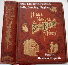 C1889 Etiquette Book Hill's Manual of Social and Business Forms Illustrated LARGE Beauty Fashion Dress Toilet Hygiene Courtship Wedding Gentlemen's Etiquette Language of Flowers Table Manners SCARCE Antique Victorian