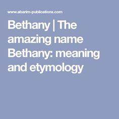 Bethany | The amazing name Bethany: meaning and etymology