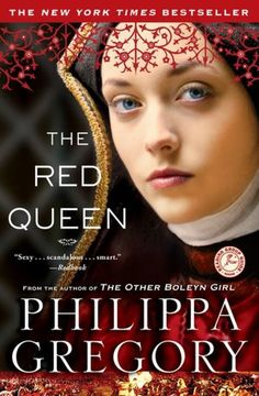 The Red Queen (Cousins' War Series #2)  Heiress to the red rose of Lancaster, Margaret Beaufort never surrenders her belief that her house is the true ruler of England and that she has a great destiny before her.  She sets her heart on putting her son on the throne of England regardless of the cost to herself, to England, and even to the little boy.