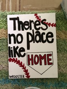"DIY baseball sign for boyfriend. ""There's no place like home"" College of Wooster"