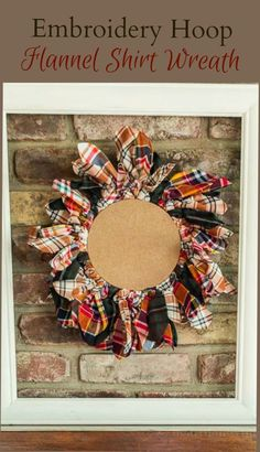 This embroidery hoop upcycled wreath is easy to make with old flannel shirts that you may have on hand or can buy at your local thrift store..